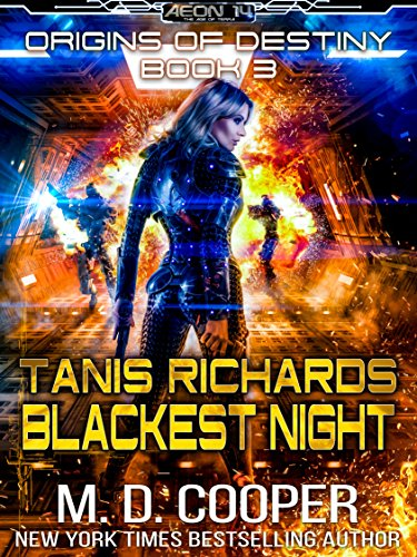 Tanis Richards: Blackest Night - A Military Hard Science Fiction Space Opera Epic (Aeon 14: Origins of Destiny Book 3) (English Edition)