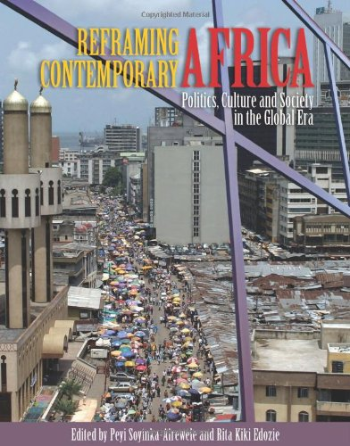 Reframing Contemporary Africa: Politics, Economics, and Culture in the Global Era