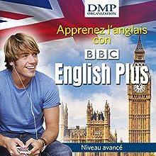 BBC English Plus. Cours d'anglais - niveau avancé   Livre audio Auteur(s) :  BBC Narrateur(s) :  BBC