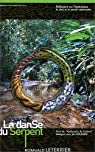 La dance du Serpent, Réflexions sur l'Ayahuasca, le réel, et le savoir visionnaire par Leterrier