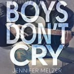 Boys Don't Cry | Jennifer Melzer