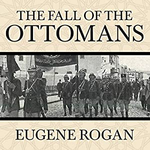 The Fall of the Ottomans Audiobook