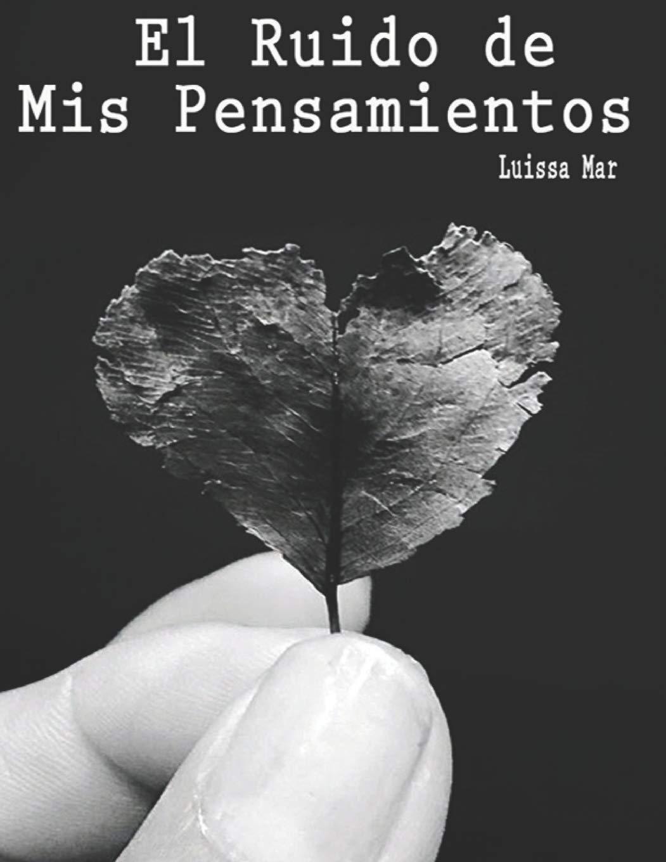 El Ruido de Mis Pensamientos (Spanish Edition): Luissa ...