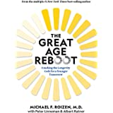The Great Age Reboot: Cracking the Longevity Code to Be Younger Today and Even Younger Tomorrow
