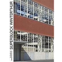 Superblock Winterthur: Ein Projekt mit Architekt Krischanitz