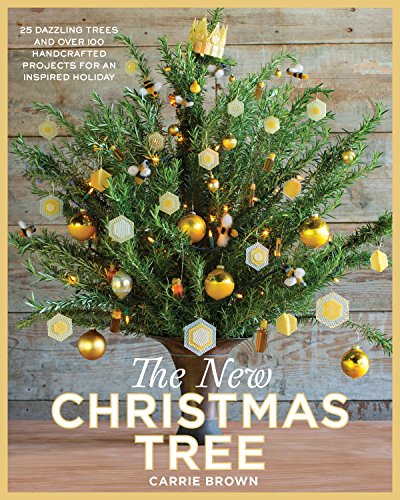 The New Christmas Tree: 24 Dazzling Trees and Over 100 Handcrafted Projects for an Inspired Holiday Christmas Tree Design Ideas
