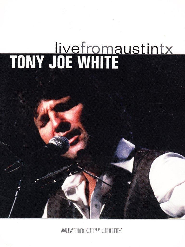 Tony Joe White - Live from Austin, TX