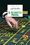 Il fu Mattia Pascal. Ediz. integrale. Con Segnalibro