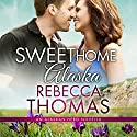 Sweet Home Alaska: Alaskan Hero, Book 1 Audiobook by Rebecca Thomas Narrated by Raine Barrett