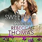 Sweet Home Alaska: Alaskan Hero, Book 1 | Rebecca Thomas