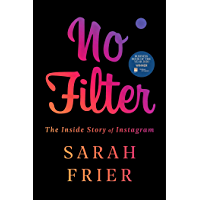 No Filter: The Inside Story of Instagram (English Edition)