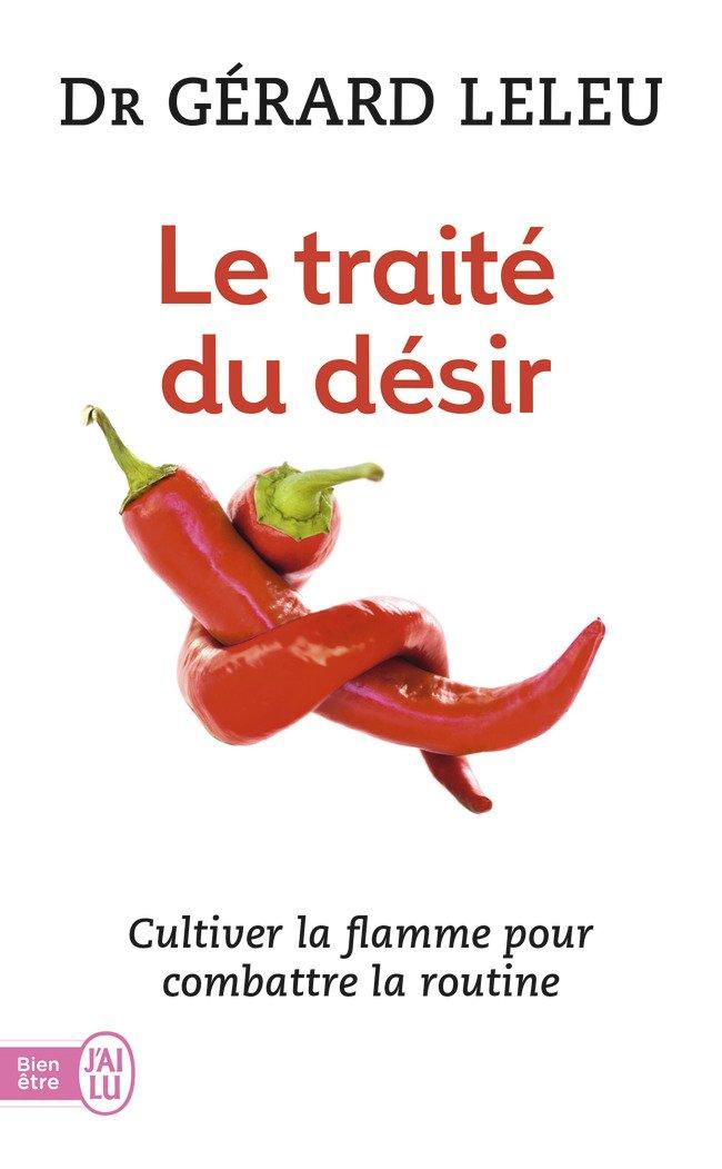 Le Traité du désir : Cultiver la flamme pour combattre la routine Poche – 21 avril 2004 Gérard Leleu J'ai lu 229034172X Couple