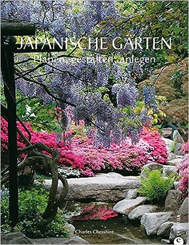 Japanische Gärten Anlegen japanische gärten planen gestalten anlegen amazon de charles