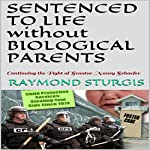 Sentenced to Life Without Biological Parents: Continuing the Fight of Senator Nancy Schaefer | Raymond Sturgis