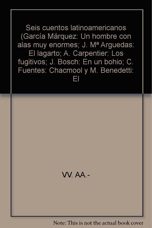 Seis cuentos latinoamericanos García Márquez: Un hombre con ...