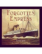 Forgotten Empress: The Empress of Ireland Story