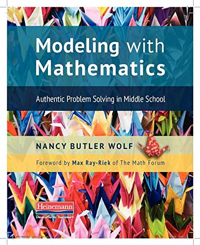 Modeling with Mathematics: Authentic Problem Solving in Middle School