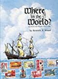 Where in the World Atlas for Stamp Collector: An Atlas for Stamp Collectors