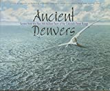 Ancient Denvers: Scenes from the past 300 million years of the Colorado Front Range offers