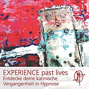 EXPERIENCE past lives Hörbuch