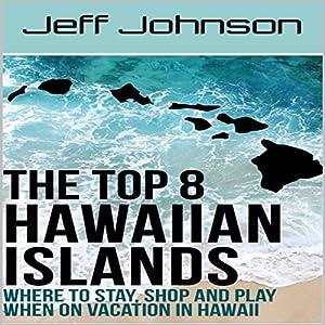 The Top 8 Hawaiian Islands Audiobook