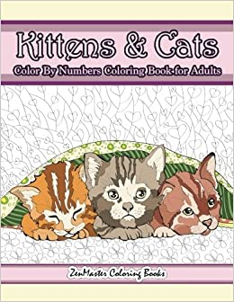 Kittens and Cats Color By Numbers Coloring Book for Adults Color