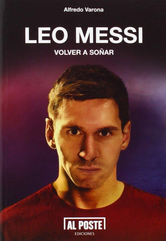 Amazonfr Leo Messi Volver A Soñar Alfredo Varona Livres