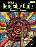 More Reversible Quilts, Sharon Pederson, 1564775569