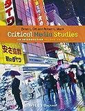 Critical Media Studies: An Introduction