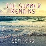 The Summer Remains | Seth King
