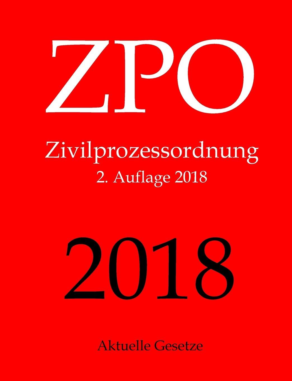 ZPO, Zivilprozessordnung, Aktuelle Gesetze Taschenbuch – 13. Mai 2018 1717422306 LAW / Civil Procedure
