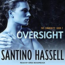 Oversight: The Community Series, Book 2 Audiobook by Santino Hassell Narrated by Greg Boudreaux