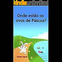 Children's book in Portuguese: Onde estão os ovos de Páscoa: Livro ilustrado para crianças.Children's Portuguese Picture book. Kids book in Portuguese. ... Um livros ilustrado para crianças 10)