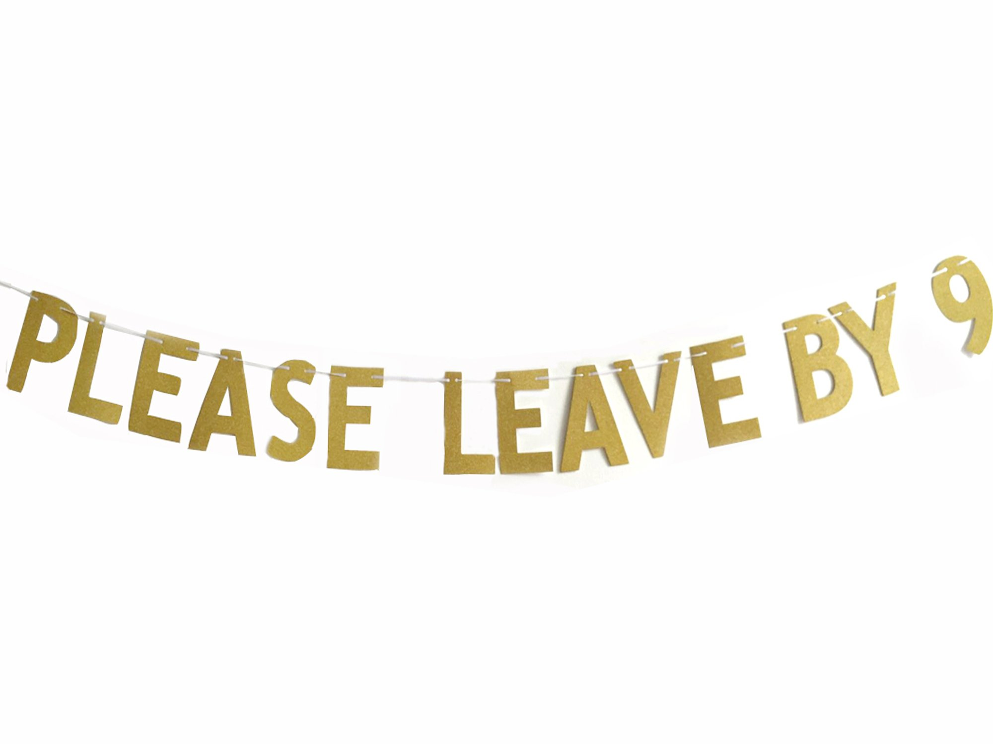 Please Leave By 9 Funny Rude Customize your Party Banner Signs Holiday Party Hanging Letter Sign by Glody