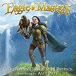 Eagle Masters | J L Patrick,Christiaan C Hile