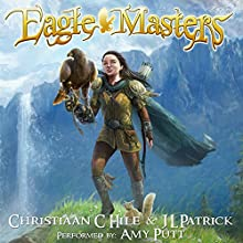 Eagle Masters Audiobook by J L Patrick, Christiaan C Hile Narrated by Amy Putt
