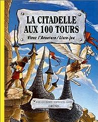 La Citadelle aux 100 tours par Jean-Luc Bizien