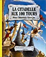 La Citadelle aux 100 tours par Bizien