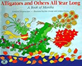 Alligators and Others All Year Long : A Book of Months