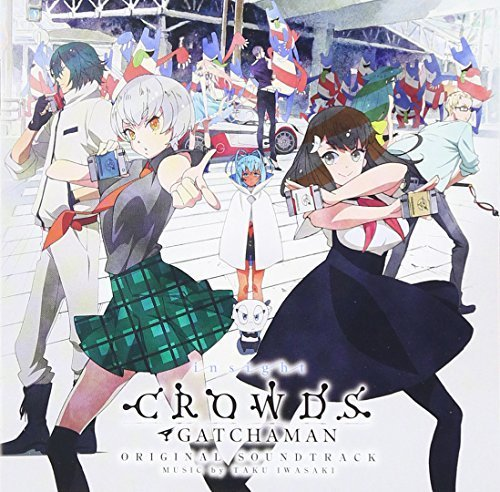 GATCHAMAN CROWDS INSIGHT ORIGINAL SOUNDTRACK by Gatchaman (2015-08-26)