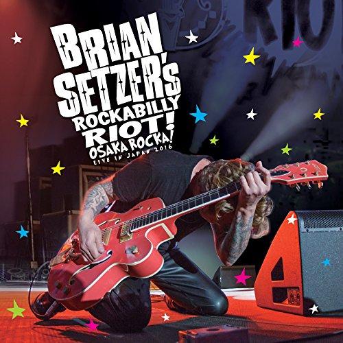 Blu-ray : Brian Setzer - Rockabilly Riot: Osaka Rocka! - Live in Japan 2016 (With CD, 2 Disc)