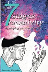The 7 Stages of Creativity: Developing Your Creative Self Paperback