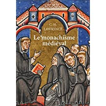 Le Monachisme médiéval: Formes de vie religieuse en Europe occidentale au Moyen Âge (French Edition)
