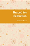 Braced for Seduction (An Erotic Orthodontic Encounter) (English Edition)