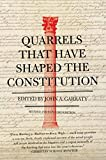 Quarrels That Have Shaped the Constitution