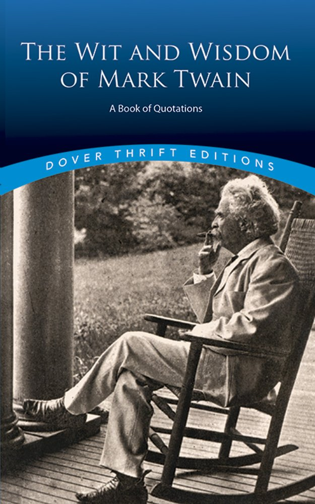 amazoncom the wit and wisdom of mark twain a book of quotations dover thrift editions 9780486406640 mark twain books