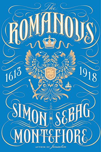 The Romanovs: 1613-1918 by [Montefiore, Simon Sebag]
