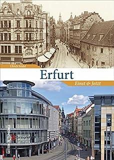 f9683128149874 Erfurt einst und jetzt. 55 Bildpaare zeigen den Zeitsprung zwischen früher  und heute