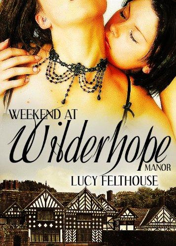 Weekend at Wilderhope Manor: A Lesbian Erotica Halloween Short Story ()
