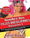 Nombre Des Filles Brésiliennes Naturelles 3: Photos Chaudes Et Attirantes Des Filles Brésiliennes En Culotte, String Et Haut De Maillot (French Edition)